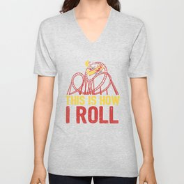 Funny This Is How I Roll Rollercoasters Fan Retro Roller Coaster Enthusiast Gift Unisex V-Neck
