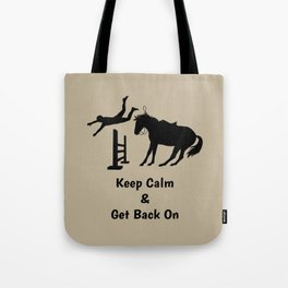 Keep Calm & Get Back On The Horse Black Tote Bag