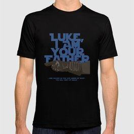 Luke I am your father... T-shirt