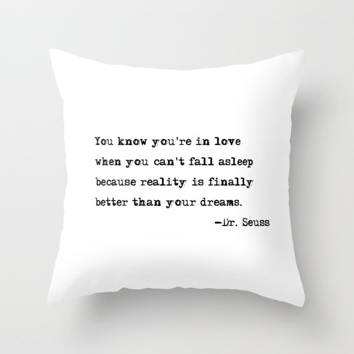 You Know You Re In Love Dr Seuss Quote Throw Pillow By Quoteme