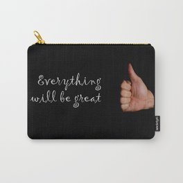 Everything will be great Carry-All Pouch