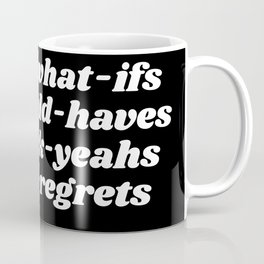 fuck yeahs and no regrets Coffee Mug