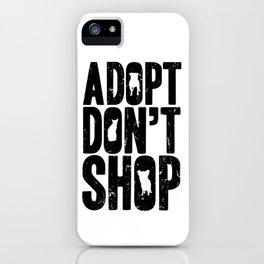 Adopt Don't Shop iPhone Case
