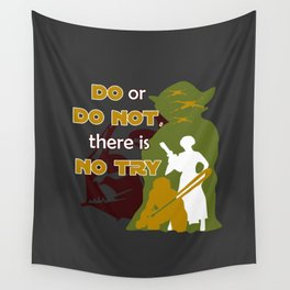 Do or Do Not, There is no Try Wall Tapestry