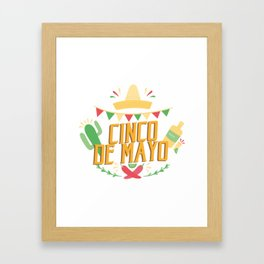 Cinco De Mayo Mexican Party Cinco De Mayo Costume Framed Art Print