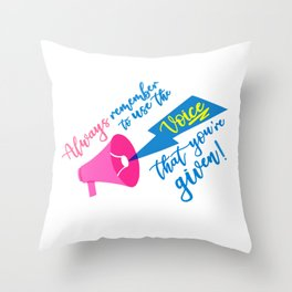 Use Your Voice! Throw Pillow