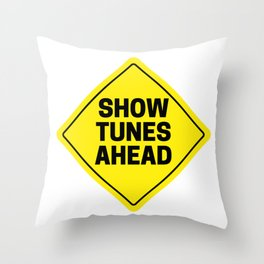 Show Tunes Ahead Warning Throw Pillow