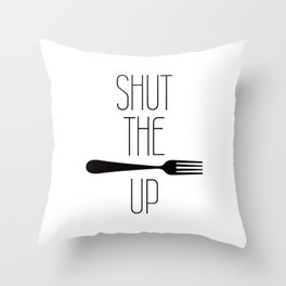 STFU Shut The Fork Up Throw Pillow