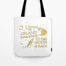I Love My GrandDaughter to the Moon and Back Tote Bag