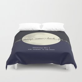 Destiny No. 1 | Our journey to the Moon Duvet Cover