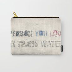 The Person You Love Is 72.8% Water Carry-All Pouch