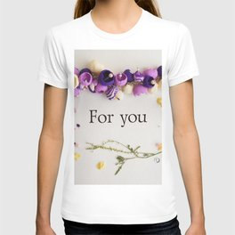 """flower frame of dried flowers, inscription """"for you"""" T-shirt"""