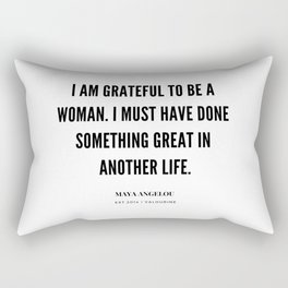 Maya Angelou Quote On Being Grateful To Be A Woman Rectangular Pillow