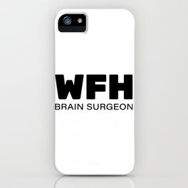 WFH, Working From Home iPhone Case