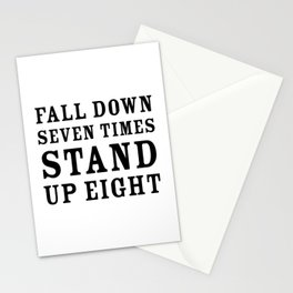 Motivational quote - Fall down seven times, stand up eight Stationery Cards