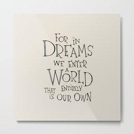 For in Dreams Metal Print