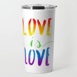 Love is Love - Gay Travel Mug