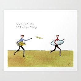 you stole my thunder Art Print