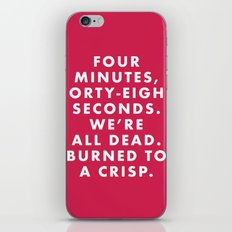 The Royal Tenenbaums - Four minutes, forty-eight seconds. We're all dead. Burned to a crisp. iPhone & iPod Skin