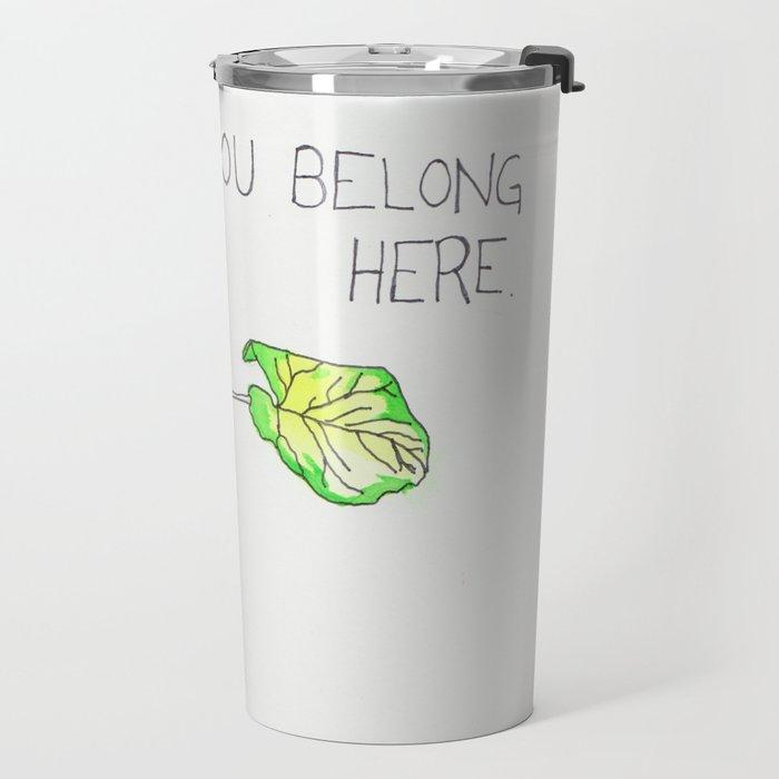 you belong here Travel Mug