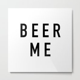 Beer Me - The Office Metal Print