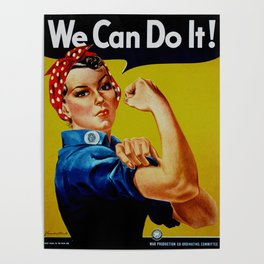 We Can Do It - WWII Poster Poster