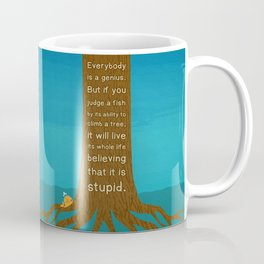 Lab No.4 Everyday Is A Genius.  But If You Judge A Fish By Its Ability To Climb A Tree Quotes poster Coffee Mug