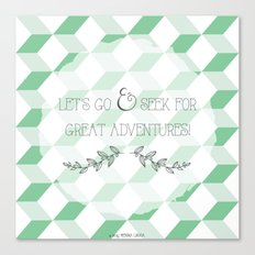 Let's go & seek for great adventures Canvas Print