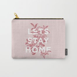 Let's Stay Home floral typography print wall art home decor Carry-All Pouch