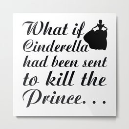 Cinderella Quote - Fleeing Princess Metal Print