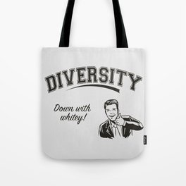 Diversity - Down With Whitey Tote Bag