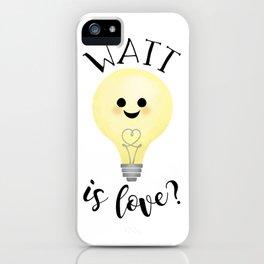 Watt Is Love? iPhone Case
