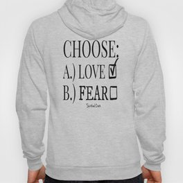 Choose Love Over Fear Hoody