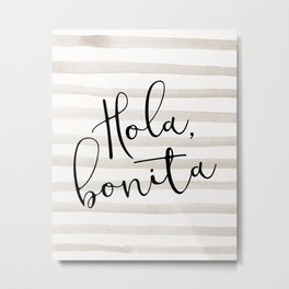 Hola Bonita Metal Print
