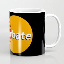 Masturbate Slogan Coffee Mug