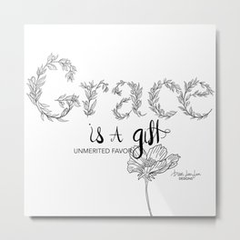 Grace is a gift Metal Print