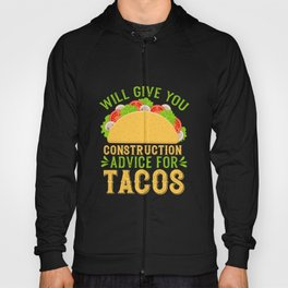 Funny Civil Engineer  Tacos Lover Mexican Food Gift Will Give You Advice for Tacos Hoody