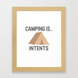 Camping is Intents Framed Art Print