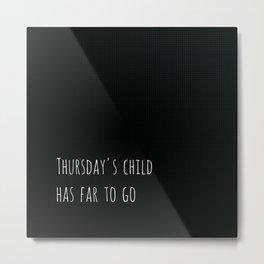 Thursday's Child Metal Print