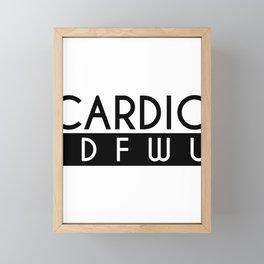 Cardio IDFWU Fitness Gym Workout Funny Framed Mini Art Print