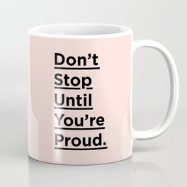 Don't Stop Until You're Proud inspirational quote in black and pink for home bedroom wall decor Coffee Mug