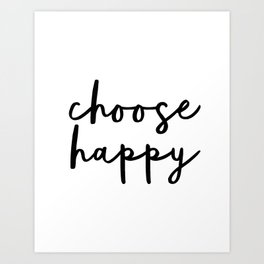 Choose Happy black and white contemporary minimalism typography design home wall decor bedroom Art Print