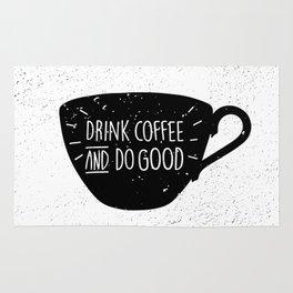 Drink Coffee and do good Rug