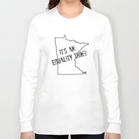 minnesota Long Sleeve T-shirts featuring Minnesota Equality by The Happy Taurus