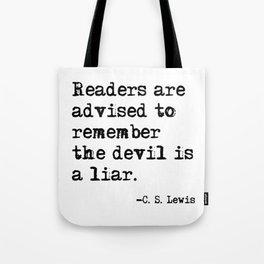 The devil is a liar Tote Bag