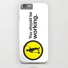 You should be working. Slim Case iPhone 6s