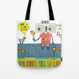 Even robots fall in love Tote Bag