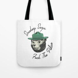 Smokey Says | Fuck The Police Tote Bag