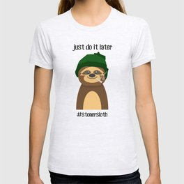 Just do It Later Stoner Sloth T-Shirt T-shirt