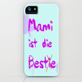 Mami ist die Bestie iPhone Case